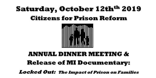 Citizens for Prison Reform  Annual Dinner Meeting and MI Documentary