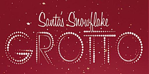 Santa's Snowflake Grotto Sunday 22nd December