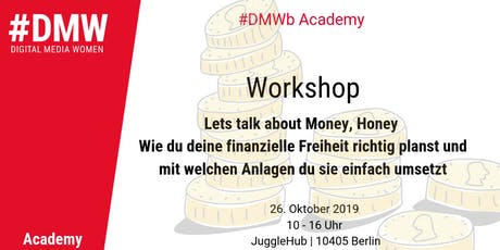 DMWb Academy – Lets talk about Money, Honey Tickets
