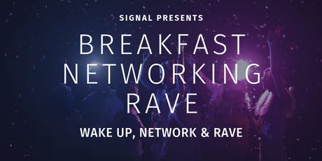 Breakfast Networking Rave at SIGNAL in Bordon tickets