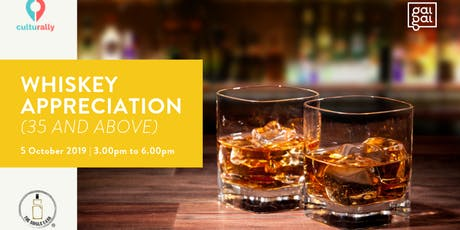 Whiskey Appreciation Workshop (35 Years Old & Above) tickets