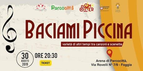Baciami Piccina - Varietà di altri tempi tra musiche e scenette biglietti