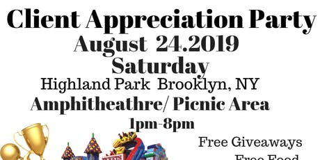 Client Appreciation Party August 24th, Saturday 2019  tickets