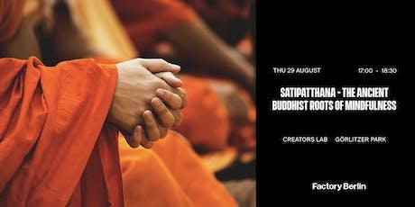 Satipatthana - The Ancient Buddhist Roots of Mindfulness tickets