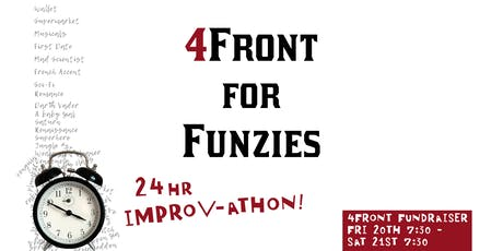 4Front For Funzies: 24hr IMPROV-ATHON  tickets