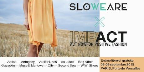 IMPACT l'événement hybride dédié à la mise en avant de la mode responsable avec SloWeAre tickets