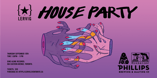 Lervig House Party @ Dine Alone Records