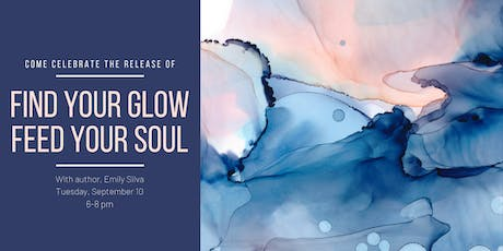 Find Your Glow, Feed Your Soul Release Party tickets