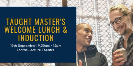 Taught Master's Welcome & Lunch - 19th September 2019 tickets