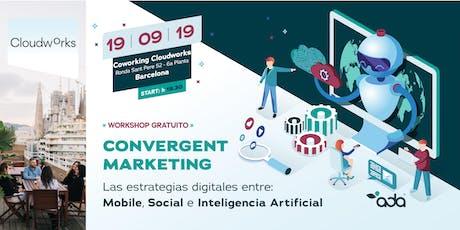 Convergent Marketing®. Mobile, Social Network e Inteligencia Artificial. entradas