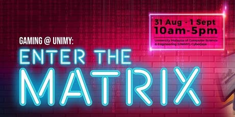 Gaming @ UNIMY Open Day: ENTER THE MATRIX. tickets