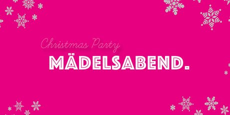 Mädelsabend x Christmas VIP Ticket  Tickets