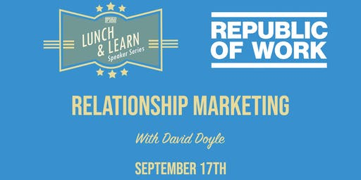 Lunchtime Learning: Relationship Marketing