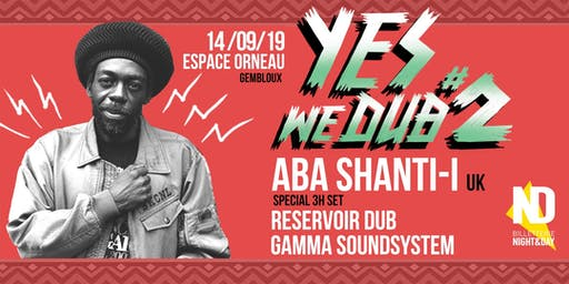 Yes We Dub #2 with Aba Shanti-l (uk)