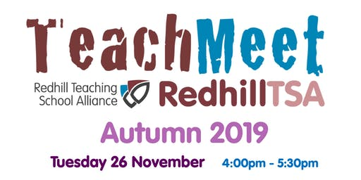TeachMeet RedhillTSA Autumn 2019