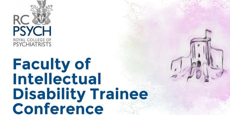 Faculty of intellectual disability trainee conference tickets