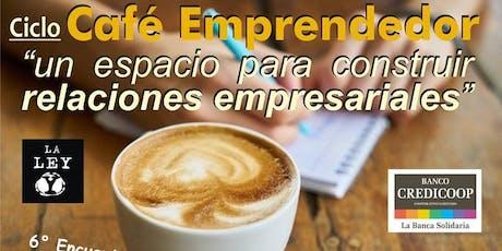 6° Encuentro CAFÉ EMPRENDEDOR entradas