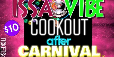 Issa Vibe.cook Out After Carnival  tickets