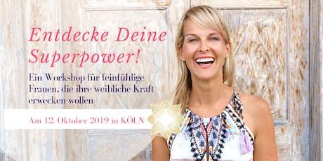 Entdecke Deine Superpower! Ein Workshop für feinfühlige Frauen. Tickets