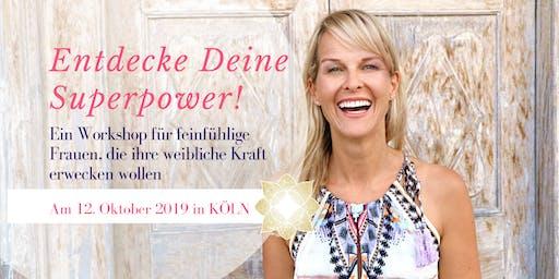 Entdecke Deine Superpower! Ein Workshop für feinfühlige Frauen.