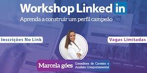 WORKSHOP LINKEDIN - Aprenda a construir um perfil...