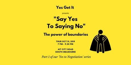 """Say Yes to Saying No"" - The Power of Boundaries (Negotiation Pt 1) tickets"