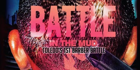 Toledo first barber battle held by tj da Barber and Big Jerm tickets