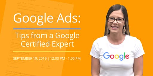 Google Ads: Tips from a Google Certified Expert