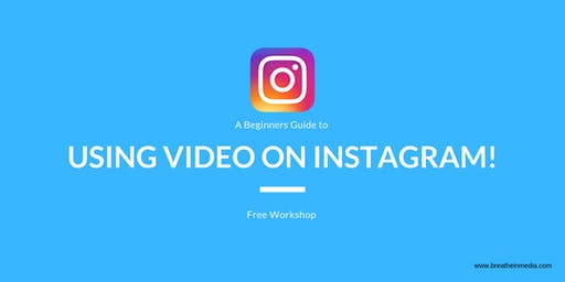 A Beginners Guide To Using Video on Instagram For Business
