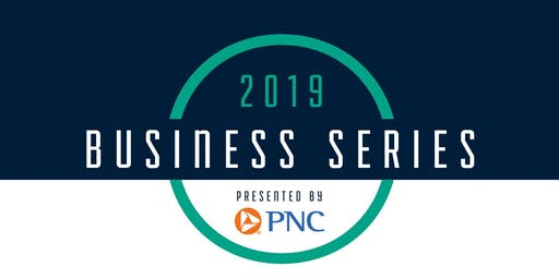 2019 Business Series Presented by PNC: Team Building in the Workplace