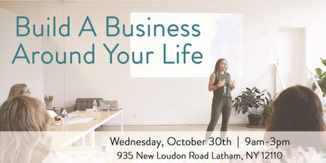 Build A Business Around Your Life tickets