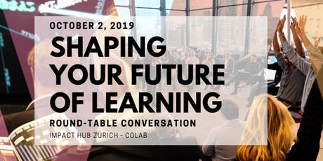 "Round-Table Conversation: ""Shaping Your Future Of Learning"" tickets"