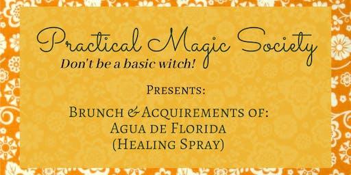 Practical Magic: Brunch and Aquirements of Agua de Florida