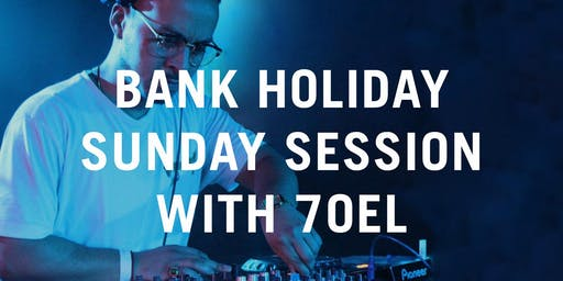 Bank Holiday Sunday Session with 7OEL in The Mezzanine