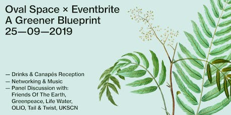 Oval Space x Eventbrite: A Greener Blueprint tickets