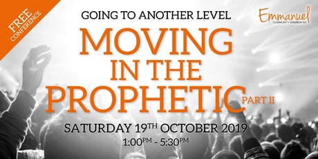 GOING TO ANOTHER LEVEL - MOVING IN THE PROPHETIC - PART II tickets