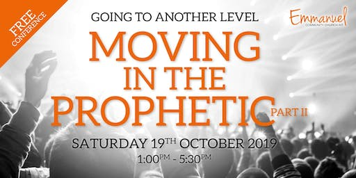 GOING TO ANOTHER LEVEL - MOVING IN THE PROPHETIC - PART II