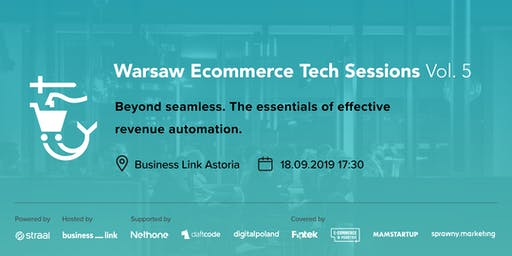 Warsaw Ecommerce Tech Sessions VOL. 5 (1st B-DAY!)