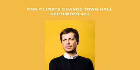 Pete Buttigieg Watch Party! CNN Climate Change Town Hall tickets