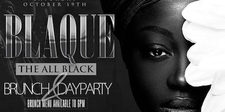 Blaque The All Black Brunch & Day Party  tickets