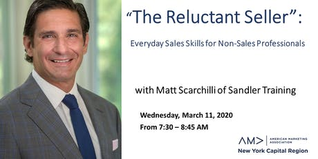 The Reluctant Seller: Everyday Sales Skills for Non-Sales Professionals tickets