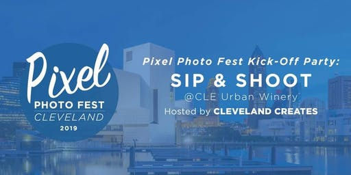 Pixel Photo Fest Opening Party: A Sip and Shoot Hosted by Cleveland Creates