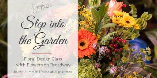 Step into the Garden- Floral Design Class