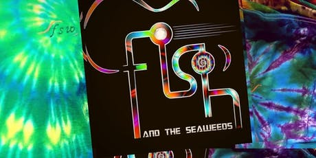Fish & The Seaweeds tickets