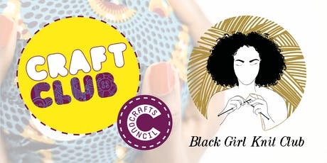 Craft Club x Black Girl Knit Club tickets