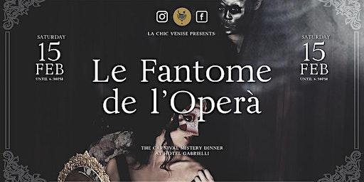 CARNIVAL MISTERY DINNER - Le Fantôme de l'Opéra -