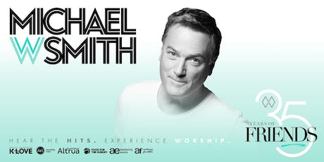 Michael W. Smith:  35 Years of Friends tickets