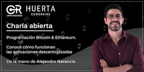 Charla abierta: Programación Bitcoin y Ethereum entradas