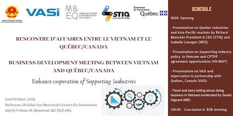 Recontre D'Affaires entre le Vietnam et le Québec/Canada Business Development meeting between Vietnam and Québec/Canada Enhance cooperation of Supporting Industry tickets