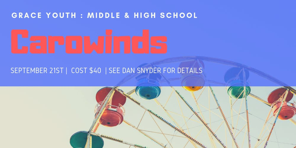 Grace Youth to Carowinds Tickets, Sat, Sep 21, 2019 at 5:30